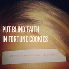 Put blind faith in fortune cookies. #friday #lucky #day #blind #faith #believe #fortunecookie #china #chinesefood #cookie #dadailydo #picoftheday by @dadailydo, via Flickr