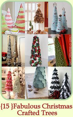 15 Fabulous Christmas Crafted Trees. Some of these are cute- use double sided paper and kebab sticks for the paper one