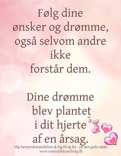Følg dine drømme Best Quotes, Funny Quotes, Life Quotes, Cool Words, Wise Words, Different Quotes, Love Letters, Proverbs, Self Love