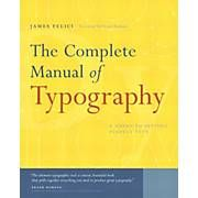The Complete Manual of Typography: A Guide to Setting Perfect Type James Felici Paperback