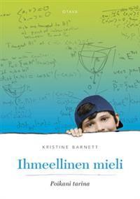 SUOSITTELEN: Ihmeellinen mieli, Kristine Barnett. Kristine Barnettin pojalla on valokuvamuisti ja korkeampi älykkyysosamäärä kuin Einsteinilla, ja hän on matemaattisesti poikkeuksellisen lahjakas. Kun Jacobin autismi todettiin hänen ollessaan kaksivuotias, äidille sanottiin, ettei poika koskaan opi solmimaan kengännauhojaan.