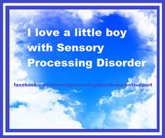 I love a little boy with Sensory Processing Disorder SPDPS