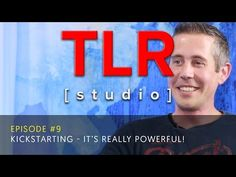 Episode 9 - Kickstarting: it's really powerful! - TLR Studio - YouTube