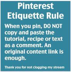 Pinterest etiquette - don't copy and paste a blog entry into the comments of a pin