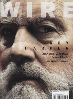 How much beard can you get onto one composition. Roy Harper, Wire magazine UK, July 1, 2011 by Jake Walters #cover #portrait
