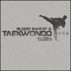 Favorite Guys TAE KWON DO T-SHIRT - Blood Sweat & TaeKwonDo Design! - – Rhino Junction T-Shirts