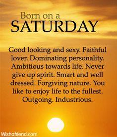 Day of Birth : Born on Saturday