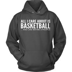 Care About Basketball - Hoodie (Basketball Shirts)