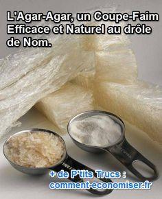 L'Agar-Agar, un Coupe-Faim Efficace et Naturel au drôle de Nom.