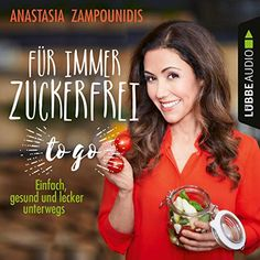 Für immer zuckerfrei - to go Titelbild To Go, Audiobooks, The Originals, Restaurants, Apps, Free, Products, No Sugar Diet, Snack Station