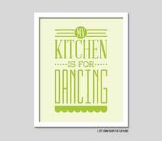 KItchen is for Dancing - 8x10 kitchen typography wall art, funny kitchen wall decor, green kitchen decor, kitchen quote art, funny kitchen