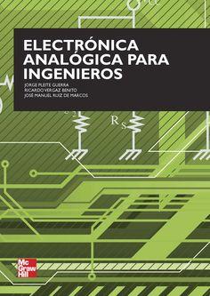 ELECTRÓNICA ANALÓGICA PARA INGENIEROS Autores: Jorge Pleite Guerra, José Manuel Ruiz de Marcos y Ricardo Vergaz Benito  Editorial: McGraw-Hill Edición: 2009 ISBN: 9788448168858 ISBN ebook: 9788448174217 Páginas: 474 Área: Arquitectura e Ingeniería Sección: Electrónica y Electrotecnia  http://www.ingebook.com/ib/NPcd/IB_BooksVis?cod_primaria=1000187&codigo_libro=4083