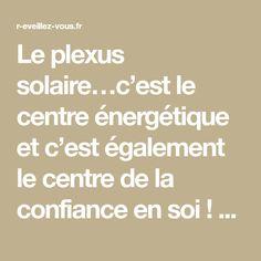Le plexus solaire…c'est le centre énergétique et c'est également le centre de la confiance en soi ! Avec le stress, peuvent se faire dans votre corps tensions physiques et douleurs…. tout cela augmente peu à peu l'anxiété et même amène vers la dépression… Pour STOPPER ce cercle vicieux, il reste important d'être à l'écoute de … … Lire la suite →