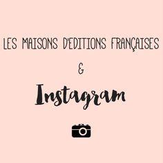 INSTAGRAM & LES MAISONS D'EDITION FRANÇAISES