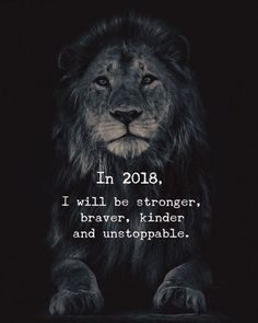 In I will be stronger, braver, kinder and unstoppable life quotes quotes quote inspirational quotes strong brave life quotes and sayings Great Quotes, Quotes To Live By, Me Quotes, Motivational Quotes, Inspirational Quotes, Tiger Quotes, Courage Quotes, Strength Quotes, Nouvel An