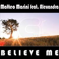 MATTEO MARINI feat. Alexandra - Believe Me(Radio Club Mix)