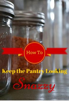 How To Keep the Pantry Looking Snazzy