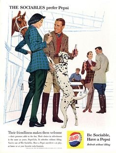 A classic Pepsi advertisement from Featuring this retro couple enjoying their day at the horse stables. Their dalmatian dog tries to reach for some soda p Pepsi Advertisement, Old Advertisements, Retro Advertising, Retro Ads, Images Vintage, Vintage Ads, Vintage Prints, Vintage Posters, Vintage Food