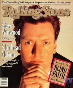 Steve Winwood on the cover of Rolling Stone Magazine late Tapas, Rolling Stone Magazine Cover, New Jack Swing, Travelling Wilburys, Steve Winwood, Classic Rock And Roll, Italo Disco, Quiet Storm, Blind Faith