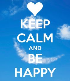 KEEP CALM AND BE HAPPY by erisa