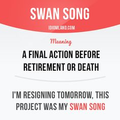 """""""Swan song"""" is a final action before retirement or death. -         Repinned by Chesapeake College Adult Ed. We offer free classes on the Eastern Shore of MD to help you earn your GED - H.S. Diploma or Learn English (ESL) .   For GED classes contact Danielle Thomas 410-829-6043 dthomas@chesapeke.edu  For ESL classes contact Karen Luceti - 410-443-1163  Kluceti@chesapeake.edu .  www.chesapeake.edu"""