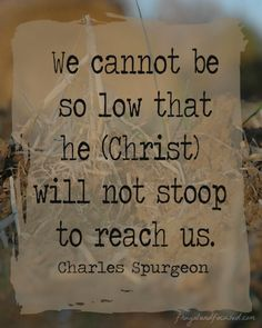 31 Days Of Encouraging Quotes - We Cannot Be So Low #31days #encouragement