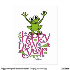 Postcard:  Happy New Year  --  Frisky the Frog celebrates the New Year! New beginnings and a fresh attitude. Frisky the Frog is original drawing by Paula Bragg.
