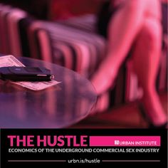 The Hustle: Economics of the Underground Commercial Sex Economy by The Urban Institute is a very impressive interactive feature, providing a narrative walk-through of the commercial sex industry. Safety Policy, Interesting Stories, Human Trafficking, Sheds, Economics, Hustle, Crime, Cities, Commercial
