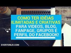 Como Ter Ideias Criativas Para Videos, Blog e Fanpage!