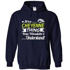 Its a CHEYENNE Thing Wouldnt Understand - T Shirt, Hoodie, Hoodies, Year,Name, Birthda