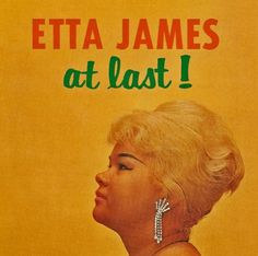 Etta James - the late and great.