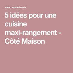 5 idées pour une cuisine maxi-rangement - Côté Maison