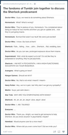I love how the DW fandom is sorta the mommy fandom. But I mean, we kinda are. We're very much like the Doctor, as a fandom/ We take hiatuses like bosses. I mean it really is weird. Because I wait for Doctor Who well, I think. But Sherlock? Haha, no. SPN? Most definitely not. My 'calm hiatus' rule only applies to Doctor Who.