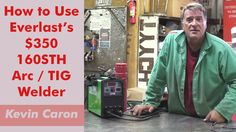 Artist Kevin Caron shows how to use Everlast's $350 Arc / TIG welder