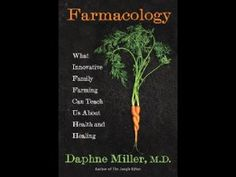 "In Farmacology, practicing family physician and renowned nutrition explorer Daphne Miller brings us beyond the simple concept of ""food as medicine"" and introduces us to the critical idea that it's the farm where that food is grown that offers us the real medicine."
