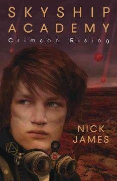Skyship Academy : crimson rising / Nick James