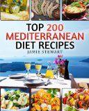 Top 200 Mediterranean Diet Recipes: (Mediterranean Cookbook, Mediterranean Diet, Weight Loss, Healthy Recipes, Mediterranean Slow Cooking, Breakfast, Lunch, Snacks and Dinner) - https://www.trolleytrends.com/?p=358279