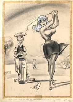 Bill Ward Golfer Cartoon Comic Art.            Not Sexist, Just Funny