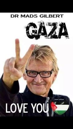 We need more Dr Mads Gilberts in Palestine!