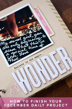 A four step process is shared to help you quickly finish your December Daily scrapbook project.