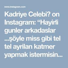 """Kadriye Celebi💕 on Instagram: """"Hayirli gunler arkadaslar ...şöyle miss gibi tel tel ayrilan katmer yapmak istermisiniz ? ..kahvaltilarda veya cay saatlerinizde cok guzel…"""""""