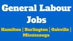 General Labour Jobs in Hamilton   Burlington   Oakville   Mississauga