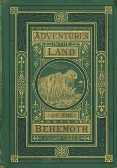 Jules Verne. Adventures in the Land of the Behemoth (1874)