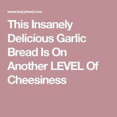 This Insanely Delicious Garlic Bread Is On Another LEVEL Of Cheesiness