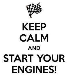 gentlemen, start your engines!!