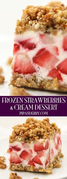 Frozen Strawberries and Cream Dessert - a creamy, fruity, crunchy and frozen treat!