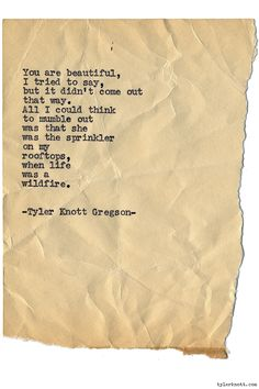 Typewriter Series #1070 by Tyler Knott Gregson*Chasers of the Light, is available through Amazon, Barnes and Noble, IndieBound , Books-A-Million , Paper Source or Anthropologie *