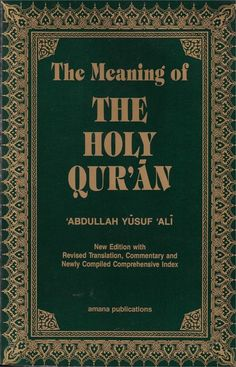 The Meaning of the Holy Quran, Abdullah Yusuf Ali, Arabic-English, Paper Back Quran Translation, English Translation, Books On Islam, Arabic Text, Printing And Binding, Noble Quran, Islamic Teachings, What Book, New Edition