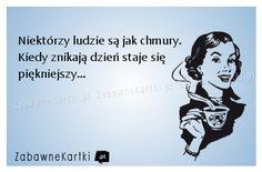Niektórzy ludzie są jak chmury... - ::: ZabawneKartki.pl :::