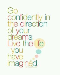 Live the life you have imagined...
